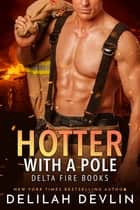 Hotter with a Pole ebook by Delilah Devlin