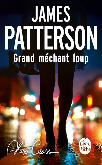 Alex Cross : Grand méchant loup ebook by James Patterson