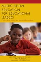 Multicultural Education for Educational Leaders - Critical Race Theory and Antiracist Perspectives ebook by Abul Pitre, Tawannah G. Allen, Esrom Pitre Ph.D.,...