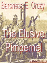 The Elusive Pimpernel ebook by Orczy, Baroness