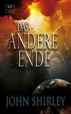 Das andere Ende - Dystopie-Thriller ebook by John Shirley