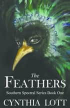 The Feathers ebook by Cynthia Lott