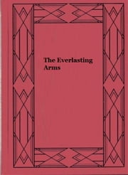 The Everlasting Arms ebook by Joseph Hocking