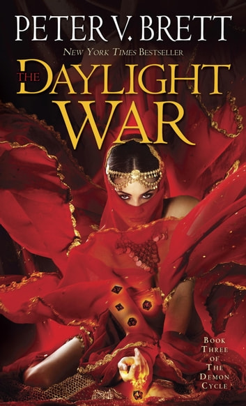 The Daylight War: Book Three of The Demon Cycle ebook by Peter V. Brett