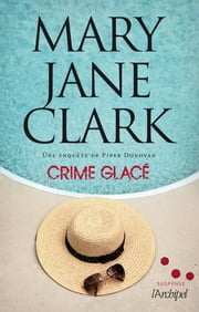 Crime glacé eBook by Mary jane Clark, Sebastian Danchin