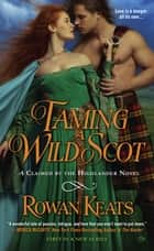 Taming a Wild Scot ebook by Rowan Keats