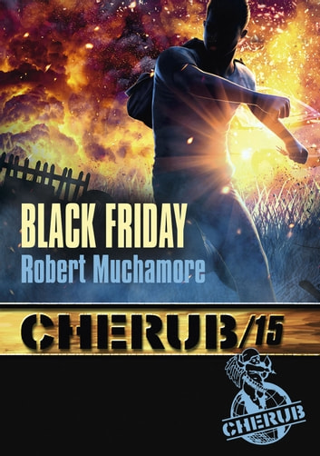 Cherub (Mission 15) - Black Friday eBook by Robert Muchamore