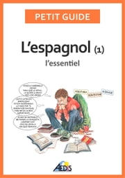 L'espagnol - L'essentiel ebook by Kobo.Web.Store.Products.Fields.ContributorFieldViewModel
