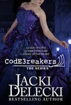 The Code Breakers Series Box Set ebook by Jacki Delecki