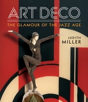 Miller's Art Deco - Living with the Art Deco Style ebook by Judith Miller