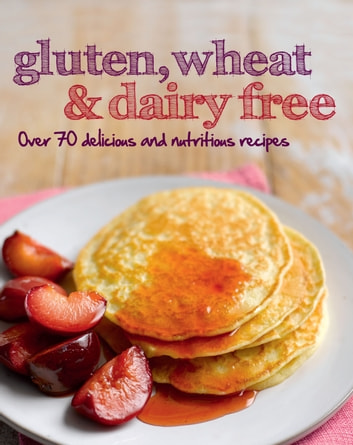 Gluten, Wheat & Dairy Free (Love Food) ebook by