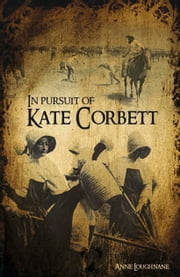 In Pursit of Kate Corbett ebook by Anne Loughnane