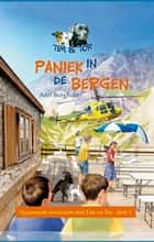 Paniek in de bergen ebook by Adri Burghout