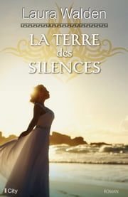 La terre des silences eBook by Laura Walden
