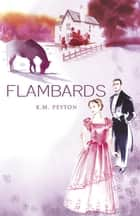 Flambards ebook by K.M. Peyton