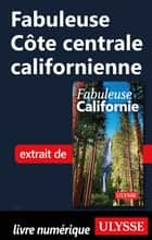 Fabuleuse Côte centrale californienne ebook by Collectif