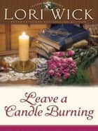 Leave a Candle Burning ebook by Lori Wick