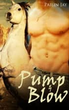 Pump And Blow ebook by