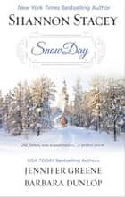 Snow Day ebook by Shannon Stacey,Jennifer Greene,Barbara Dunlop