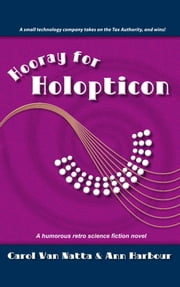 Hooray for Holopticon ebook by Carol Van Natta,Ann Harbour
