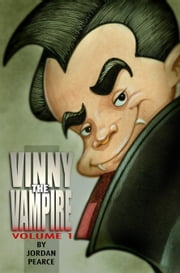 Vinny the Vampire, Volume 1 ebook by Jordan Pearce