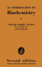 An Introduction to Biochemistry ebook by Fearon, William Robert