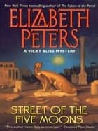 Street of the Five Moons - A Vicky Bliss Novel of Suspense ebook by Elizabeth Peters
