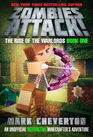 Zombies Attack! - The Rise of the Warlords Book One: An Unofficial Interactive Minecrafter's Adventure eBook by Mark Cheverton