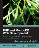PHP and MongoDB Web Development Beginners Guide ebook by Rubayeet Islam