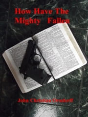 How Have the Mighty Fallen ebook by John Orndorff