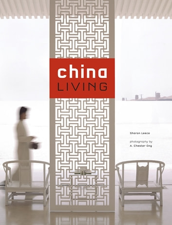 China Living ebook by Sharon Leece,A. Chester Ong