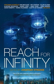Reach For Infinity ebook by Jonathan Strahan, Pat Cadigan, Hannu Rajaniemi
