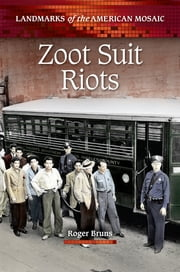 Zoot Suit Riots ebook by Roger Bruns