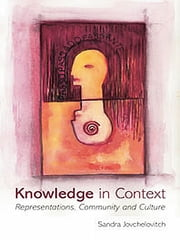 Knowledge in Context - Representations, Community and Culture ebook by Sandra Jovchelovitch