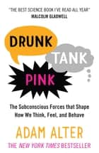 Drunk Tank Pink ebook by Adam Alter