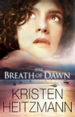 Breath of Dawn, The (A Rush of Wings Book #3)