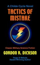 Tactics of Mistake ebook by Gordon R. Dickson