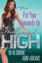Put Your Diamonds Up ebook by Ni-Ni Simone, Amir Abrams