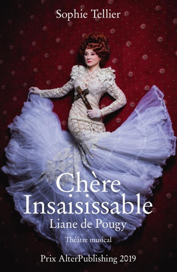 Chère Insaisissable - Liane de Pougy ebook by Sophie Tellier