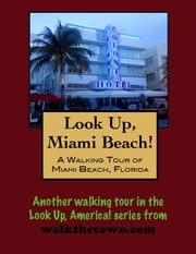 A Walking Tour of Miami Beach, Florida ebook by Doug Gelbert
