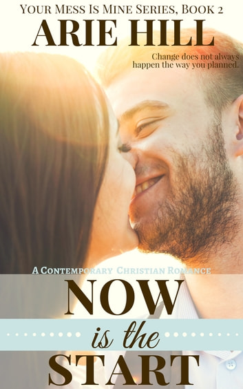 Now Is The Start ebook by Arie Hill