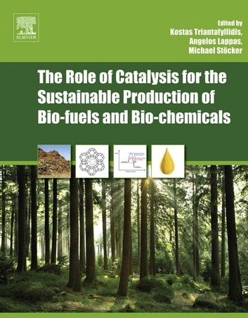 The Role of Catalysis for the Sustainable Production of Bio-fuels and Bio-chemicals ebook by