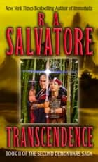 Transcendence ebook by R.A. Salvatore