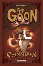 The Goon T06 - Chinatown eBook by Eric Powell