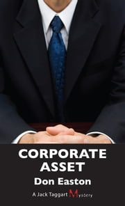 Corporate Asset - A Jack Taggart Mystery ebook by Don Easton