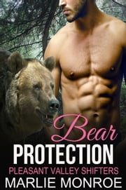 Bear Protection - Pleasant Valley Shifters, #1 ebook by Marlie Monroe