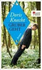 Gruber geht ebook by Doris Knecht