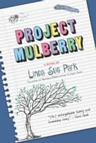 Project Mulberry ebook by Linda Sue Park