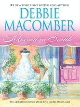 Married in Seattle: First Comes Marriage\Wanted: Perfect Partner - First Comes Marriage\Wanted: Perfect Partner ebook by Debbie Macomber