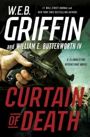 Curtain of Death ebook by W.E.B. Griffin,William E. Butterworth, IV